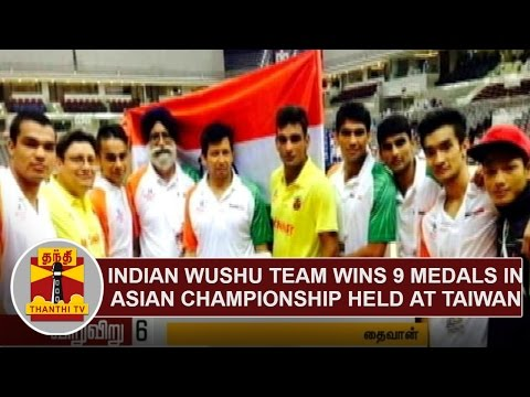 Indian-Wushu-Team-Wins-9-Medals-in-Asian-Championship-held-at-Taiwan-Thanthi-TV