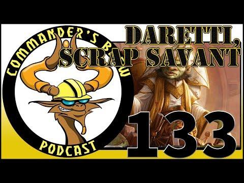 E133 - Daretti, Scrap Savant | Commander's Brew | Magic the Gathering