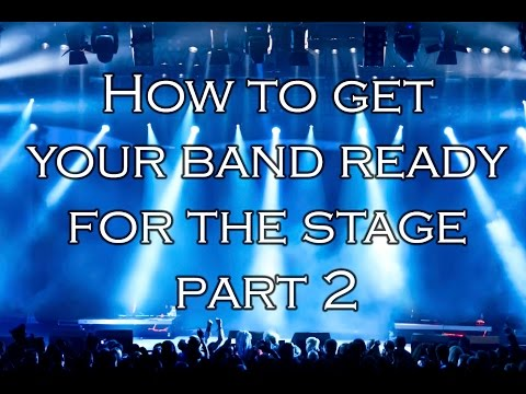 ready - Part two of a trilogy! Some very helpful tips on live performance & dealing with other bands.