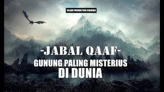 "Video ""JABAL QAAF"", Gunung Paling Misterius di Dunia MP3, 3GP, MP4, WEBM, AVI, FLV Desember 2018"