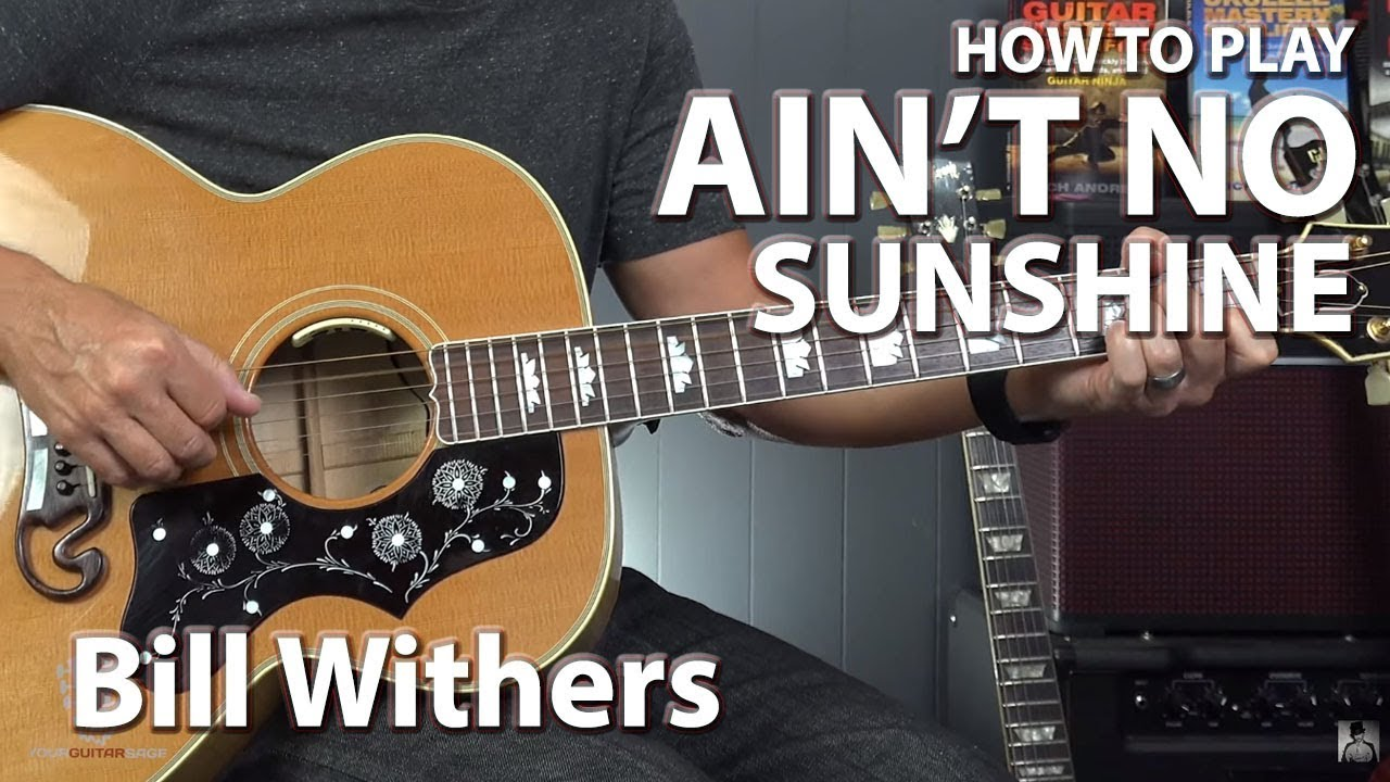 How to Play Ain't No Sunshine by Bill Withers – Guitar Lesson