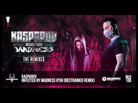 Kasparov - Infected by Madness #TiH (Restrained Remix)