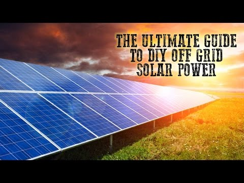 The Ultimate Guide To DIY Off Grid Solar Power | Tin Hat Ranch