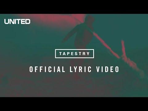 Tapestry Lyric Video - Hillsong UNITED