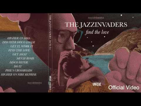 The Jazzinvaders - Find The Love (Official Video)