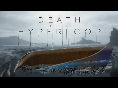Death of the Hyperloop - The Theranos Vaporware of Transit