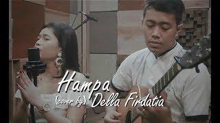 Video Hampa - Live Cover Della Firdatia MP3, 3GP, MP4, WEBM, AVI, FLV Mei 2019