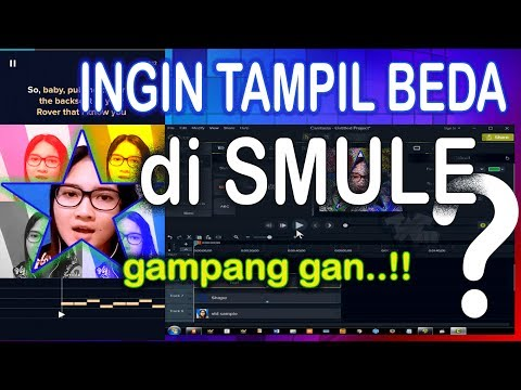 Editing Video SMULE Sebelum Upload [Tutorial]