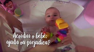 Acordar o bebê: ajuda ou prejudica?
