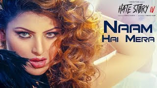 Video Naam Hai Mera Video | Hate Story IV | Urvashi Rautela | Neeti Mohan | Tanishk Bagchi MP3, 3GP, MP4, WEBM, AVI, FLV April 2018