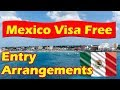 Mexico Visa Free Entry & Mexico Visa Requirements.