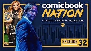 CB NATION Episode #32: John Wick 3 Review & WWE Money In the Bank Preview by Comicbook.com