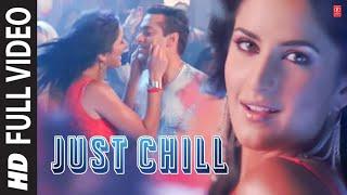 Just Chill Full HD Video Song | Maine Pyaar Kyun Kiya | Salmaan Khan | Katreena Kaif