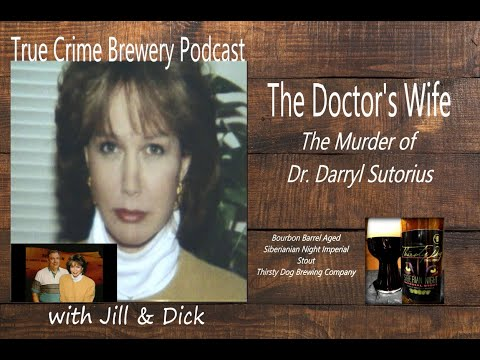 The Doctors Wife: The Murder of Dr. Darryl Sutorius
