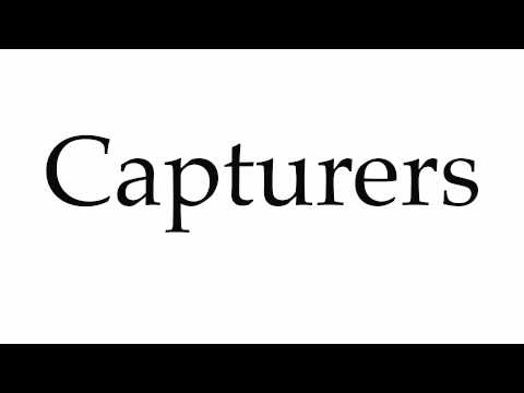 How to Pronounce Capturers