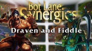 League of Legends Bot Lane Synergy - Draven and Fiddle
