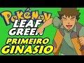 Pokémon Leaf Green (Detonado - Parte 2) - O Ginásio do Brock