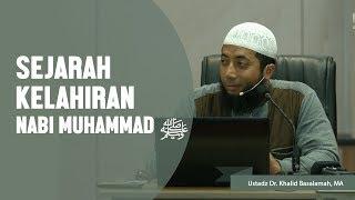 Video Sejarah Kelahiran Nabi Muhammad ﷺ, Ustadz DR Khalid Basalamah, MA MP3, 3GP, MP4, WEBM, AVI, FLV Maret 2018