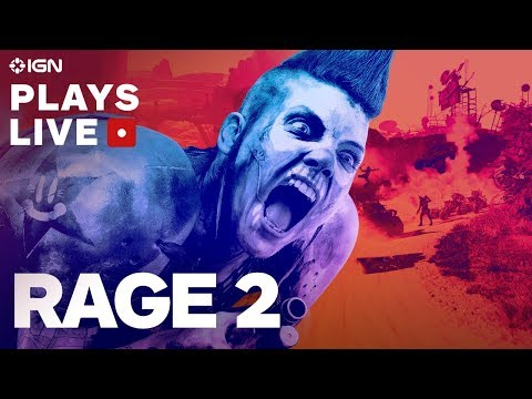Rage 2 Pre-Release Livestream - IGN Plays Live