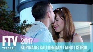 Video FTV Riza Shahab & Louise Anastasya - Kupinang Kau Dengan Tiang Listrik MP3, 3GP, MP4, WEBM, AVI, FLV Juni 2019