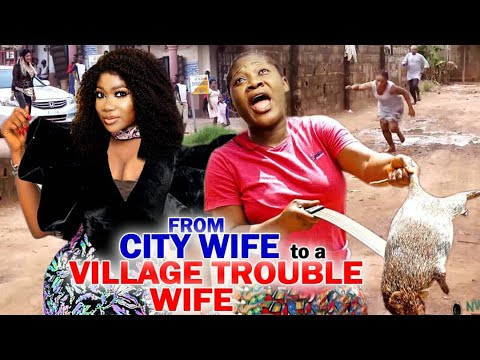 From City Wife To A Village Trouble Wife Full Movie  -  Mercy Johnson 2021 Latest Nigerian  Movie