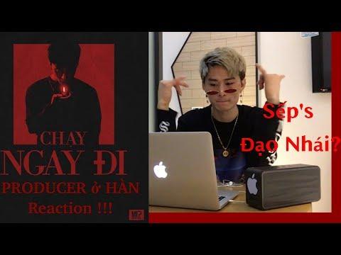 Producer ở Hàn REACTION CHẠY NGAY ĐI - SƠN TÙNG MTP (SỐC NẶNG) - Thời lượng: 8:15.