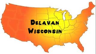 Delavan (WI) United States  city pictures gallery : How to Say or Pronounce USA Cities — Delavan, Wisconsin