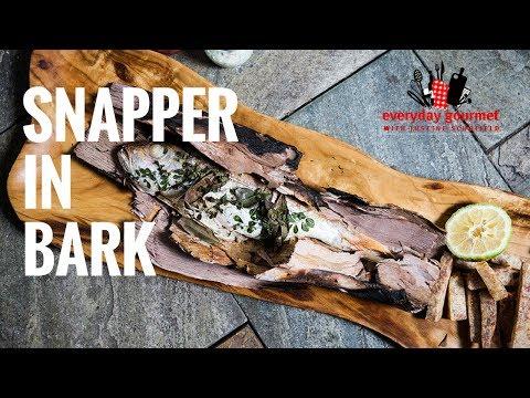 Spencer Patrick's Snapper In Bark | Everyday Gourmet S7 E60