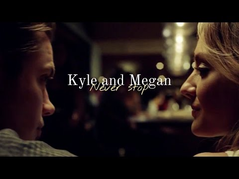 Kyle and Megan | Never stop