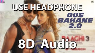 Video Dus Bahane 2.0 (8D Audio) |Baaghi 3|Vishal & Shekhar FEAT. KK, Shaan & Tulsi K | Tiger S, Shraddha K download in MP3, 3GP, MP4, WEBM, AVI, FLV January 2017