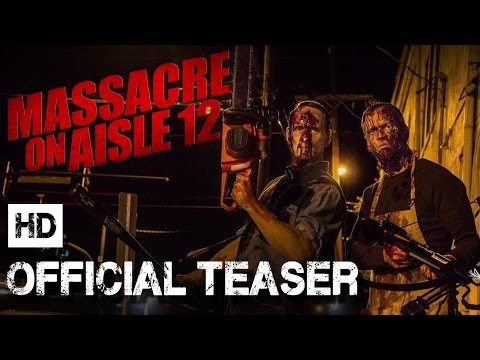 MASSACRE ON AISLE 12 [OFFICIAL TEASER] (2017) Chad Ridgely Horror Comedy HD
