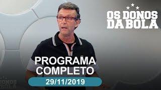 Os Donos da Bola - 29/11/2019 - Programa completo