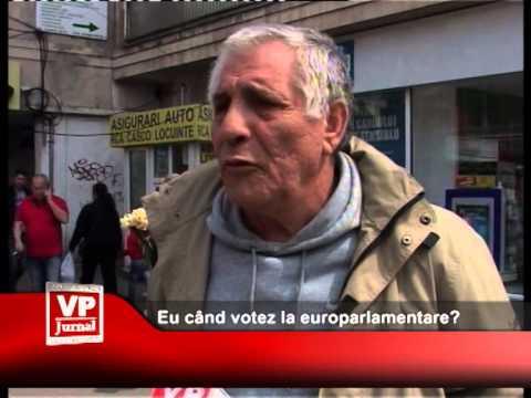 Eu când votez la europarlamentare?