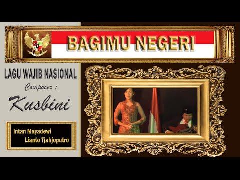 BAGIMU NEGERI - Kusbini - Lianto Tjahjoputro & Intan Mayadewi Tjahjaputra