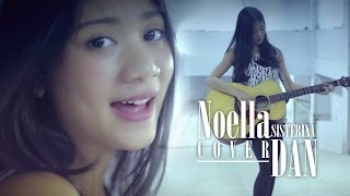 Video Sheila on 7 - Dan Cover by Noella Sisterina Accoustic Cover MP3, 3GP, MP4, WEBM, AVI, FLV November 2018
