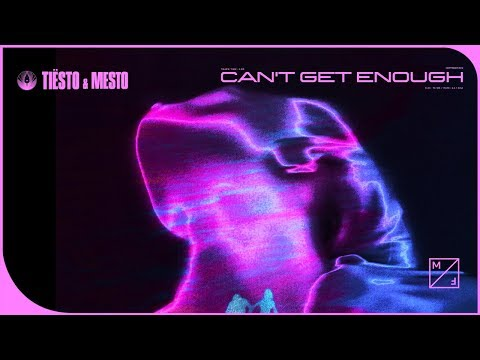 Tiësto & Mesto - Can't Get Enough