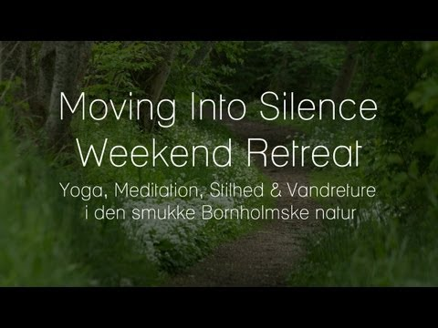 Moving Into Silence :   Yoga & Meditation Retreat på Bornholm, Danmark