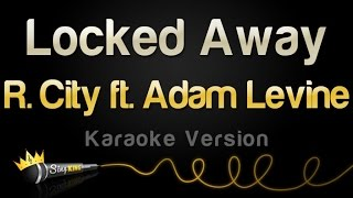 R. City ft. Adam Levine - Locked Away (Karaoke Version)