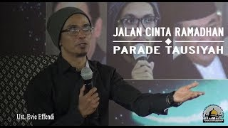 Download Video Parade Tausiyah (Jalan Cinta Ramadhan) - Ust. Evie Effendi MP3 3GP MP4