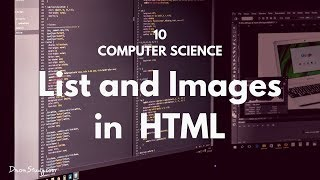 Using List and Images in HTML | Class 10 X | Computer Science