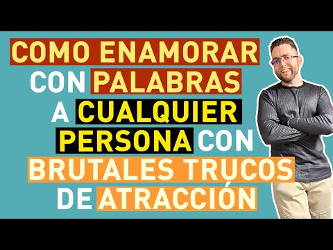 Frases de amor - COMO ENAMORAR con PALABRAS a CUALQUIER PERSONA con INCREÍBLES TRUCOS PSICOLÓGICOS DE ATRACCIÓN