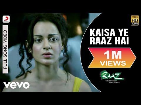 Kaisa Ye Raaz Hai - Raaz -The Mystery Continues (2009)