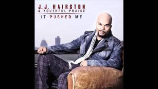J.J. Hairston&Youthful Praise - It Pushed Me