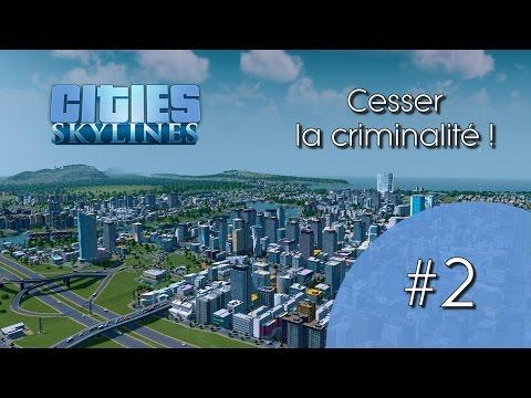 Cities Skyline - Cesser la criminalité