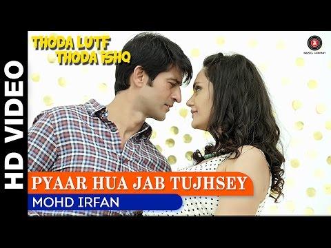 Pyaar Hua Jab Tujhsey | Thoda Lutf Thoda Ishq | Mo