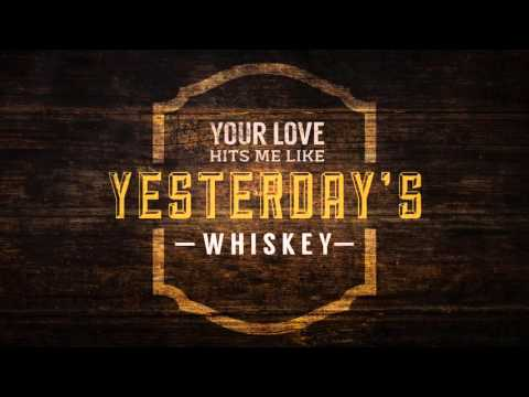 Yesterday's Whiskey (Lyric Video)