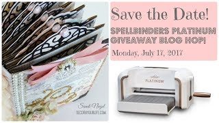 SAVE THE DATE! Spellbinders Platinum Die-Cutting and Embossing Machine Giveaway! Blog Hop Giveaway!!! Begins Promptly at 8:00 Mountain Time! January 17th,2017.  Please join me in giving Spellbinders a big THANK YOU (in the comments area below) for making this AMAZING GIVEAWAY possible! Let them know how much you appreciate them for doing this. Bookmark this page.  On Monday, July 17th, you'll begin here: http://www.decor8yourlife.com/blog/