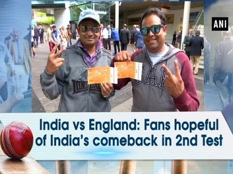 India vs England: Fans hopeful of India's comeback in 2nd Test - #Sports News
