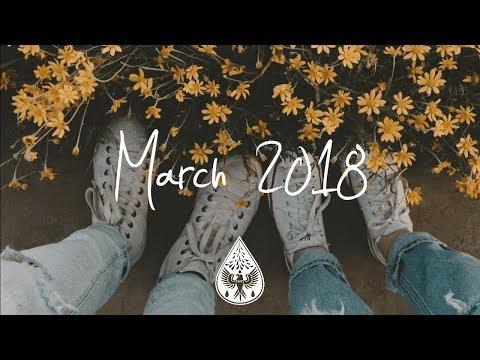 Indie/Pop/Folk Compilation - March 2018 (1½-Hour Playlist) (видео)