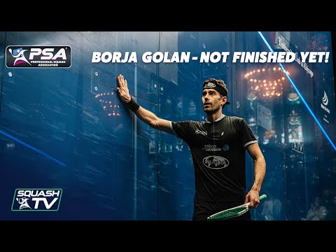Squash: Borja Golan - Not Finished Yet!
